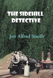 Jon Alfred Smith Releases 'The Sidehill Detective'