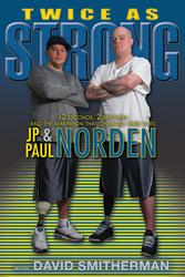 Paul and JP Norden Chronicle Challenging Journey of Losing Leg at the Boston Marathon