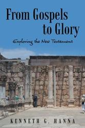 Kenneth G. Hanna Releases FROM GOSPELS TO GLORY