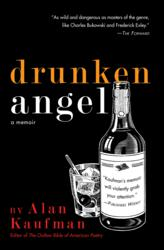 Alan Kaufman Releases DRUNKEN ANGEL, Giving Voice to Second Generation Holocaust Survivors