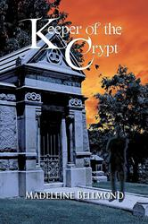 Madeleine Bellmond Releases KEEPER OF THE CRYPT