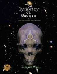 Terance Wall Releases THE SYMMETRY OF GNOSIS