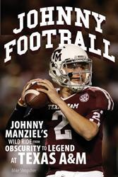 JOHNNY FOOTBALL Chronicles Johnny Manziel's Rise to Stardom