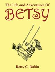 Betty C. Rubin Releases THE LIFE AND ADVENTURES OF BETSY