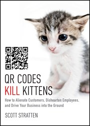 Scott Stratten Releases 'QR Codes Kill Kittens'