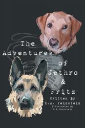 K.R. Feinstein Releases New Children's Book, THE ADVENTURES OF JETHRO & FRITZ