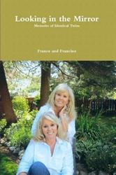 France and Francine Release New Memoir of Identical Twins