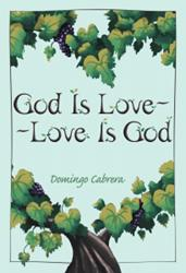 New Book by Domingo Cabrera Promotes the Idea that 'God is Love'
