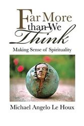 Michael Angelo Le Houx Makes Case for Leading Spiritual Life in New Book