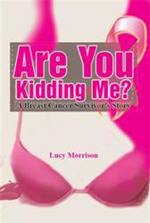 Inspiring New Book by Lucy Morrison Reveals One Woman's Fight Against Breast Cancer
