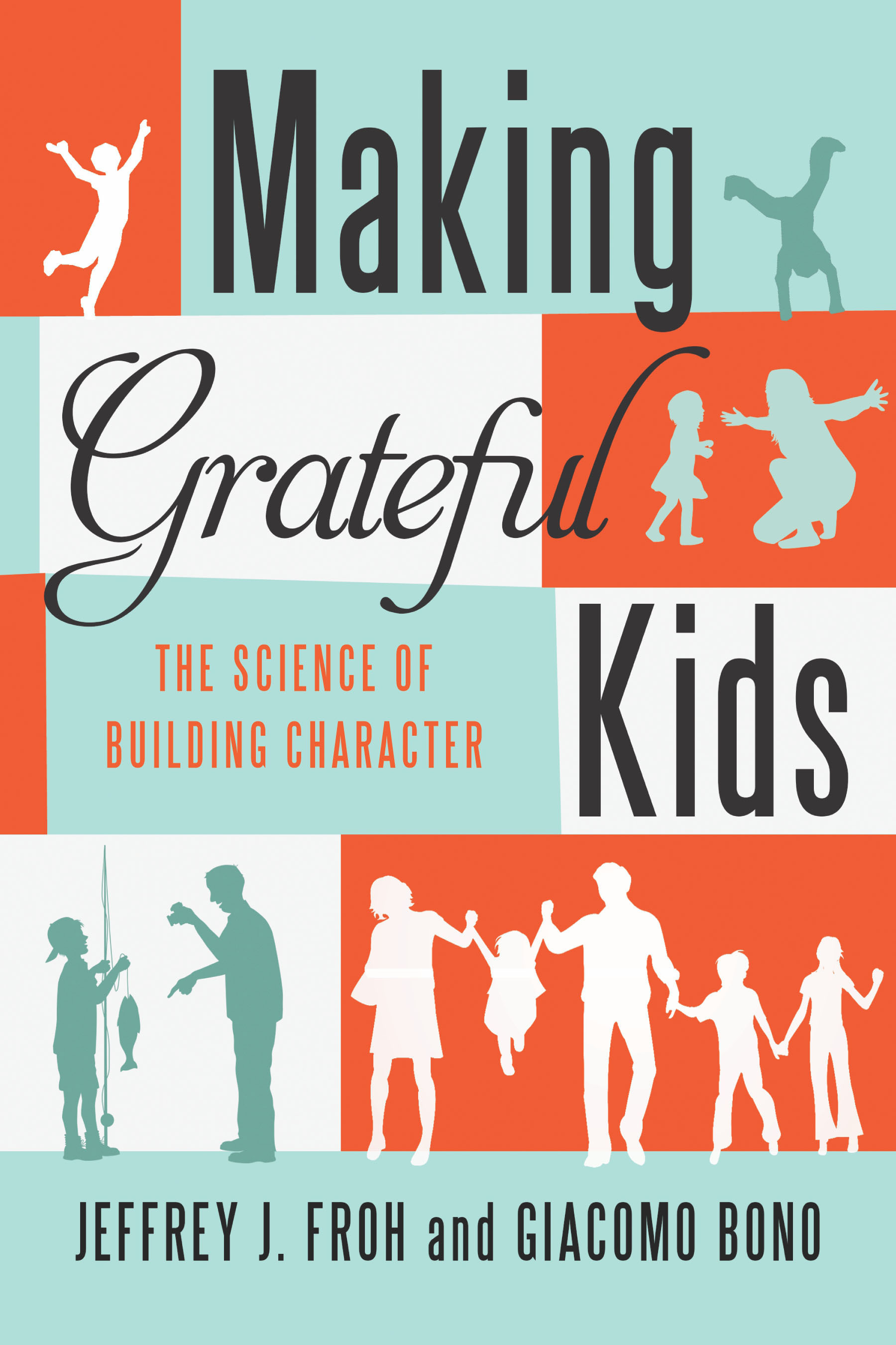 MAKING GRATEFUL KIDS by Jeffrey J. Froh and Giacomo Bono is Available Now