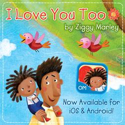 Oceanhouse Media Releases Ziggy Marley's 'I Love You Too' Digital Book App