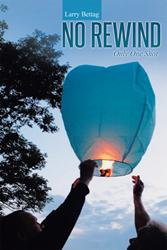 No Rewind in By Larry Bettag is Released