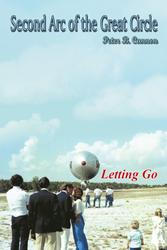 SECOND ARC OF THE GREAT CIRCLE: LETTING GO by Peter B. Cannon is Available Now