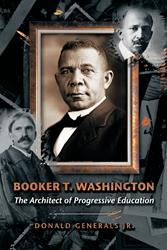 'Booker T. Washington: The Architect of Progressive Education' is Released