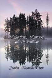 New Poetry Collection, 'Reflections, Remorse, and Revelations' is Released