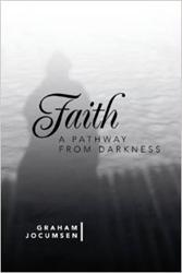 FAITH - A PATHWAY FROM DARKNESS Reveals Faith's Potential