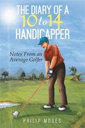 Philip Moses Releases 'The Diary of a 10 to 14 Handicapper'