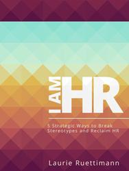 "Laurie Ruettimann Releases eBook, ""I Am HR"""