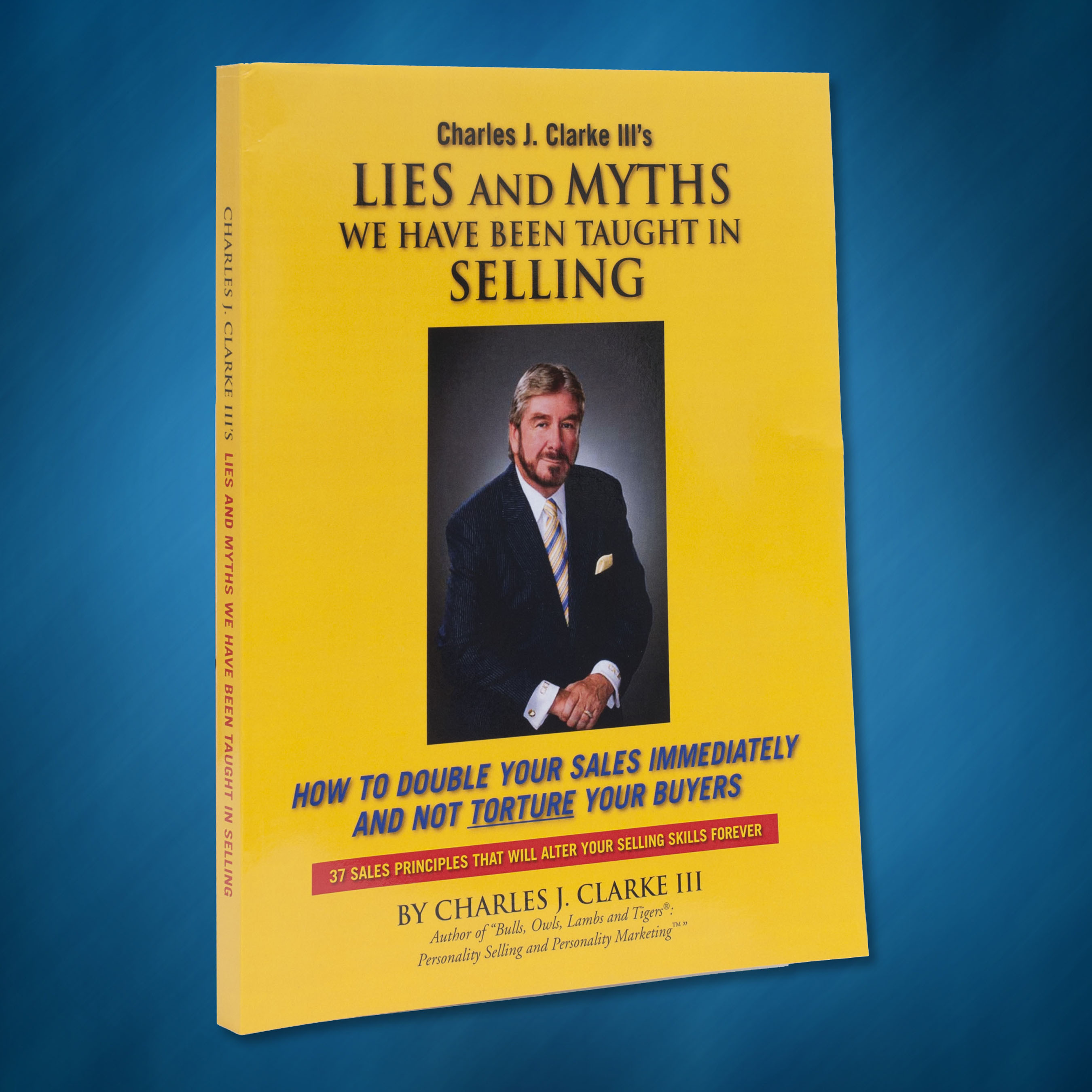 Charles J. Clarke III Releases 'Lies and Myths We Have Been Taught in Selling'