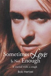 Sometimes Love Is Not Enough by Bob Hertzel Chronicles Fighting Cancer From Caregiver's Perspective