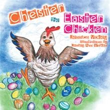 'Chester The Easter Chicken' Children's Book is Released