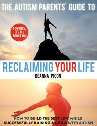 THE AUTISM PARENTS' GUIDE TO RECLAIMING YOUR LIFE is Released