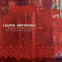 Laurie Antonioli Covers Joni Mitchell on New Origin CD 'Songs of Shadow, Songs of Light'