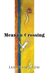 Ian Hamilton Releases MEANJIN CROSSING