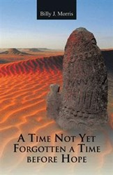 A TIME NOT YET FORGOTTEN A TIME BEFORE HOPE Explores Modern Age