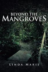 Linda Marie's Debut Novel BEYOND THE MANGROVES is Released