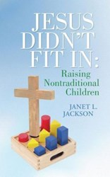JESSUS DIDN'T FIT IN Examines Non-Traditional Families