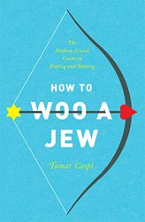 Tamar Caspi Releases HOW TO WOO A JEW