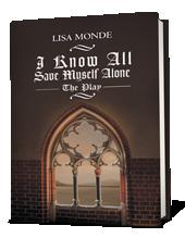 """""""I Know All Save Myself Alone: The Play"""" By Lisa Monde is Released"""