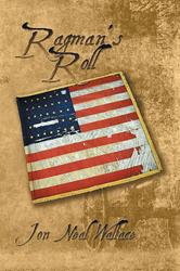 Jon Neal Wallace Pens Historical Novel, RAGMAN'S ROLL