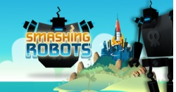"New Update to ""Smashing Robots"" from MiniWorldGames Now Offers 72 Levels"