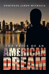 THE PRICE OF AN AMERICAN DREAM is Released
