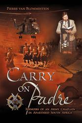 SBPRA Releases 'Carry On Padre: Memoirs of an Army Chaplain in Apartheid South Africa'
