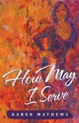 'How May I Serve' by Karen Mathews is Released