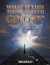 'What is this thing called Go(o)d?' By Rob Beasley is Released