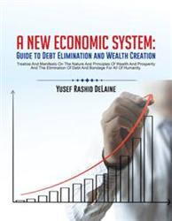 'A New Economic System: Guide to Debt Elimination and Wealth Creation' is Released