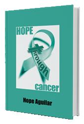 HOPE THROUGH CANCER by Hope Aguilar Releases, Today
