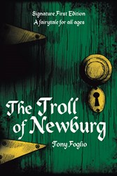 'The Troll of Newburg' By Tony Foglio is Released