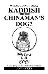 'Who's Going to Say Kaddish for the Chinaman's Dog?' is Released