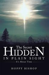Christian Author, Hoppy Bishop, Releases 'The Secret Hidden in Plain Sight'