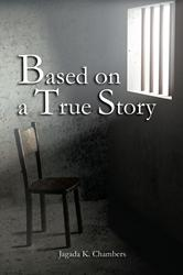 "Jagada Chambers Releases Debut Book ""Based On a True Story"""