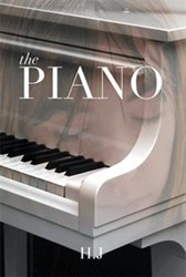 Up and Coming Author H.J. Makes Literary Debut with THE PIANO