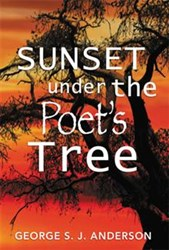 George S.J. Anderson Releases SUNSET UNDER THE POET'S TREE