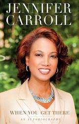 Jennifer Carroll Pens New Memoir, WHEN YOU GET THERE