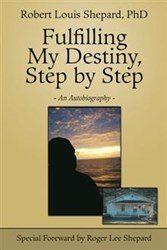 Robert Louis Shepard Looks Back On Life Well Lived in FULFILLING MY DESTINY, STEP BY STEP
